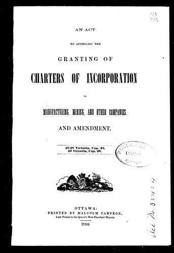 An Act to authorize the granting of charters of incorporation to manufacturing, mining, and other companies, and amendments by Canada