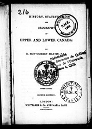 Cover of: History, statistics and geography of Upper and Lower Canada | Robert Montgomery Martin