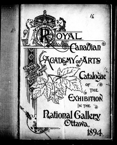 Catalogue of the exhibition in the National Gallery, Ottawa, 1894 by Royal Canadian Academy of Arts