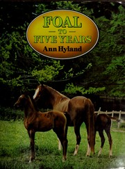 Cover of: Foal to five years | Ann Hyland
