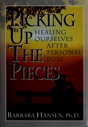 Cover of: Picking Up the Pieces | Barbara, Ph.D. Hansen