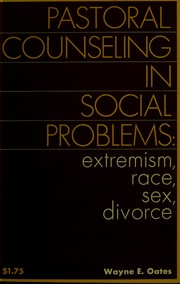 Cover of: Pastoral counseling in social problems: extremism, race, sex, divorce | Wayne Edward Oates