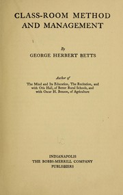 Cover of: Class-room method and management | Betts, George Herbert