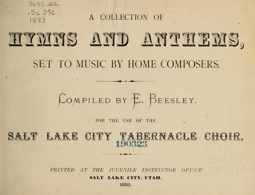 A Collection of Hymns and Anthems by Mormon Tabernacle Choir. Hymnal. English. 1883