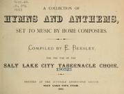 Cover of: A Collection of Hymns and Anthems | Mormon Tabernacle Choir. Hymnal. English. 1883