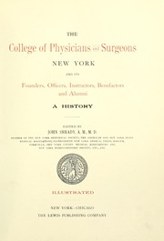 Cover of: The College of Physicians and Surgeons, New York, and its founders, officers, instructors, benifactors and alumni | Shrady, John