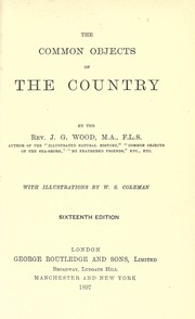 Cover of: The comon objects of the country | J. G. Wood
