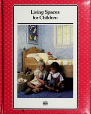 Cover of: Living spaces for children | by the editors of Time-Life Books.