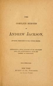 Cover of: The complete memoirs of Andrew Jackson