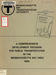 Cover of: A comprehensive development program for public public transportation in the Massachusetts bay area, 1966