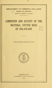 Cover of: Condition and extent of the natural oyster beds of Delaware