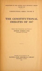 Cover of: The constitutional debates of 1847 | Illinois State Historical Library