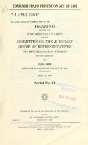 Cover of: Consumer Fraud Prevention Act of 1995 | United States. Congress. House. Committee on the Judiciary. Subcommittee on Crime.