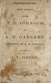 Cover of: Contested election from Arkansas between J.P. Johnson and A.H. Garland