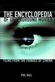 Cover of: encyclopedia of underground movies | Hall, Phil