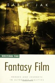 Cover of: Writing the fantasy film | Sable Jak
