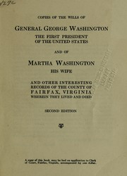 Cover of: Copies of the wills of General George Washington