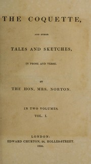 Cover of: The coquette, and other tales and sketches, in prose and verse