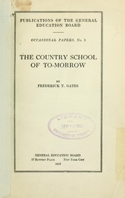 Cover of: The country school of to-morrow | Frederick Taylor Gates