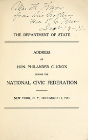 Cover of: The Department of state: address of Hon. Philander C. Knox before the National Civic Federation.