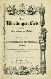 Cover of: Der Nibelungen Lied in der alten vollendeten Gestalt