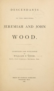 Descendants of the brothers Jeremiah and John Wood by William Smith Wood