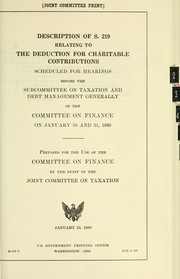 Cover of: Description of S. 219, relating to the deduction for charitable contributions scheduled for hearings before the Subcommittee on Taxation and Debt Management Generally of the Committee on Finance, on January 30 and 31, 1980 | United States. Congress. Joint Committee on Taxation.