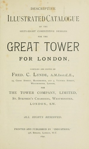 Descriptive illustrated catalogue of the sixty-eight competitive designs for the great tower for London by Fred. C. Lynde