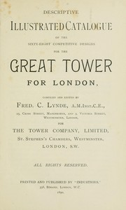 Cover of: Descriptive illustrated catalogue of the sixty-eight competitive designs for the great tower for London by Fred. C. Lynde