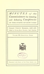 Cover of: Minutes of the Commissioners for Detecting and Defeating Conspiracies in the State of New York