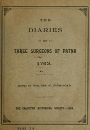 Cover of: The Diaries of three surgeons of Patna, 1763 | edited by Walter K. Firminger.
