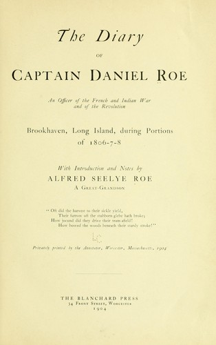 The diary of Captain Daniel Roe by Daniel Roe