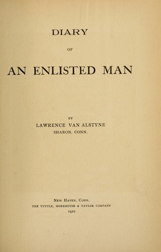 Diary of an enlisted man by Lawrence Van Alstyne