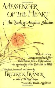Cover of: Messenger of the Heart: The Book of Angelus Silesius, with observations by the ancient Zen masters (Spiritual Masters : East and West)