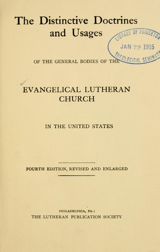 The distinctive doctrines and usages of the general bodies of the Evangelical Lutheran Church in the United States by