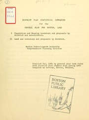 Cover of: District plan statistical summaries for the general plan for Boston, 1960: i) population and housing inventory and proposals by district and sub-district, ii) land use inventory and proposals by district