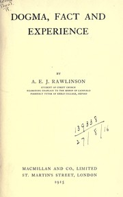 Cover of: Dogma, fact, and experience | Rawlinson, A. E. J.