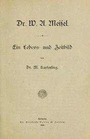 Cover of: Dr. [i.e. Doktor] W.A. Meisel