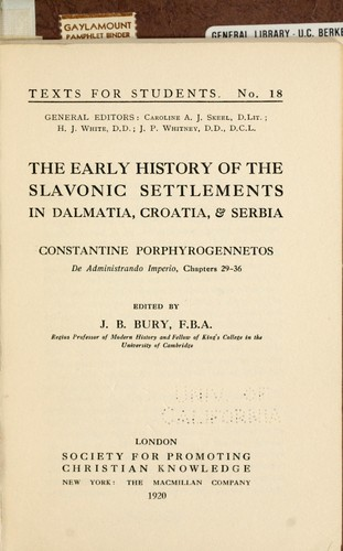 The early history of the Slavonic settlements in Dalmatia, Croatia, & Serbia by Constantine Porphyrogenitus