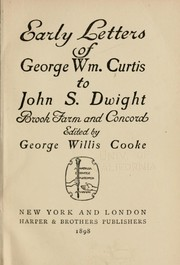 Cover of: Early letters of George Wm. Curtis to John S. Dwight