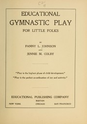 Cover of: Educational gymnastic play for little folks | Fanny Louisa Johnson