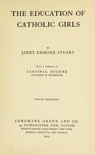 The education of Catholic girls by Stuart, Janet Erskine