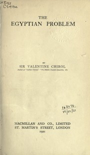 The Egyptian problem by Chirol, Valentine Sir