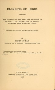 Cover of: Elements of logic, comprising the doctrine of the laws and products of thought, and the doctrine of method
