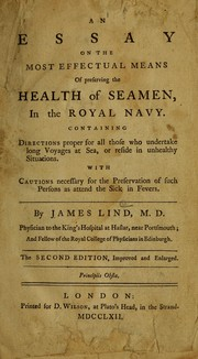Cover of: An essay on the most effectual means of preserving the health of seamen, in the Royal Navy