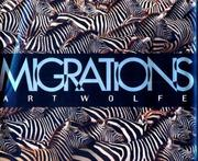 Cover of: Migrations: wildlife in motion