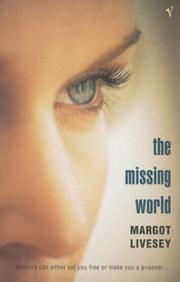 Cover of: The Missing World | Margot Livesey