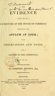 Cover of: The evidence taken before a committee of the House of Commons respecting the asylum at York