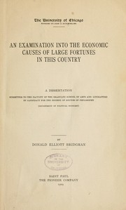 Cover of: An examination into the economic causes of large fortunes in this country | Donald Elliott Bridgman