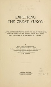 Cover of: Exploring the great Yukon